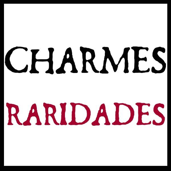 Charmes e Raridades