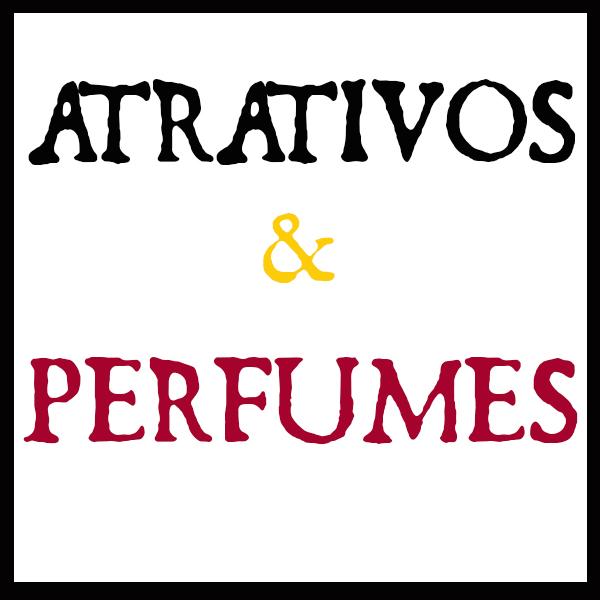 Atrativos e Perfumes